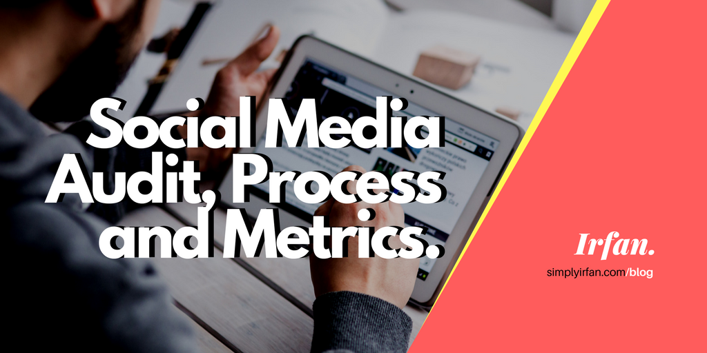 Social Media Audit, Process and Metrics
